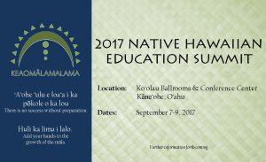 2017 Native Hawaiian Education Summit @ Ko'olau Ballrooms and Conference Center   Kaneohe   Hawaii   United States